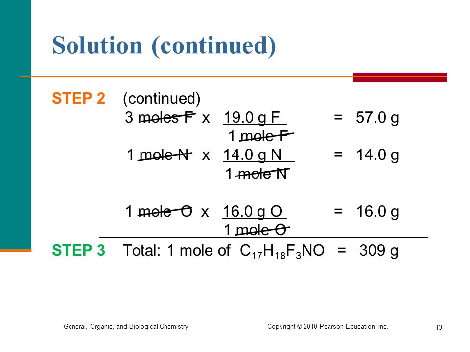 Solution (continued) STEP 2 (continued) 3 moles F x 19.0 g F = 57.0 g