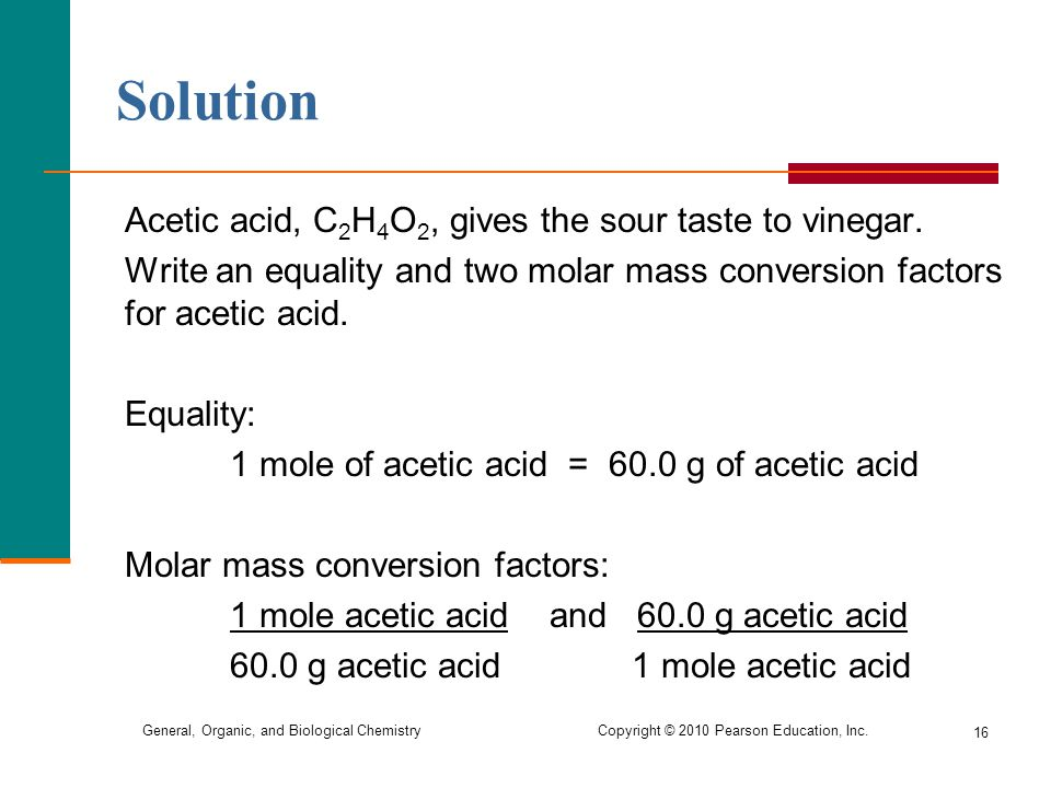 Solution Acetic acid, C2H4O2, gives the sour taste to vinegar.
