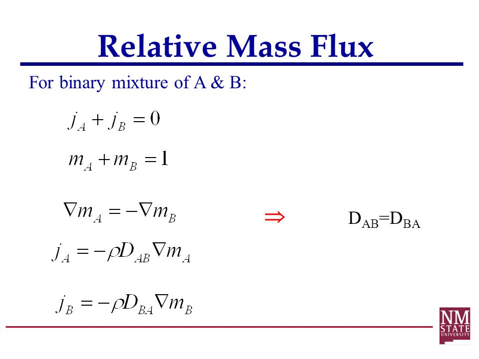 Relative Mass Flux For binary mixture of A & B:  DAB=DBA