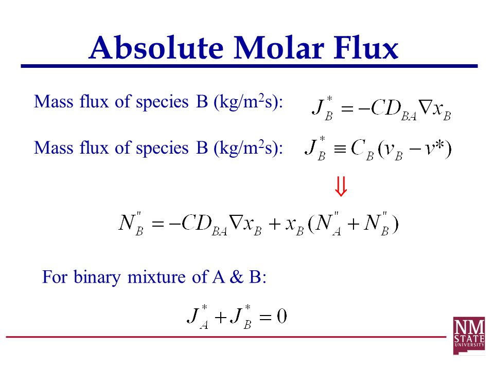 Absolute Molar Flux  Mass flux of species B (kg/m2s):
