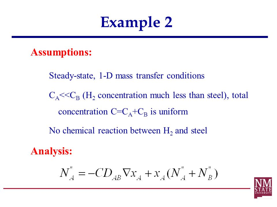 Example 2 Assumptions: Steady-state, 1-D mass transfer conditions