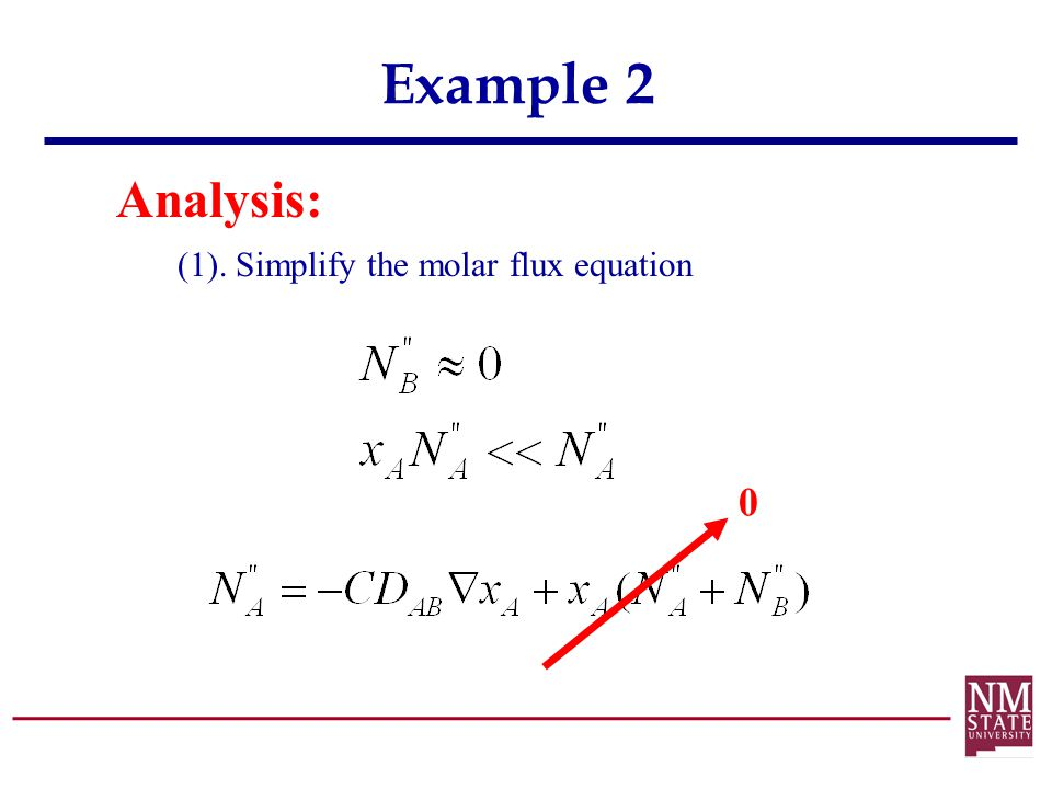 Example 2 Analysis: (1). Simplify the molar flux equation