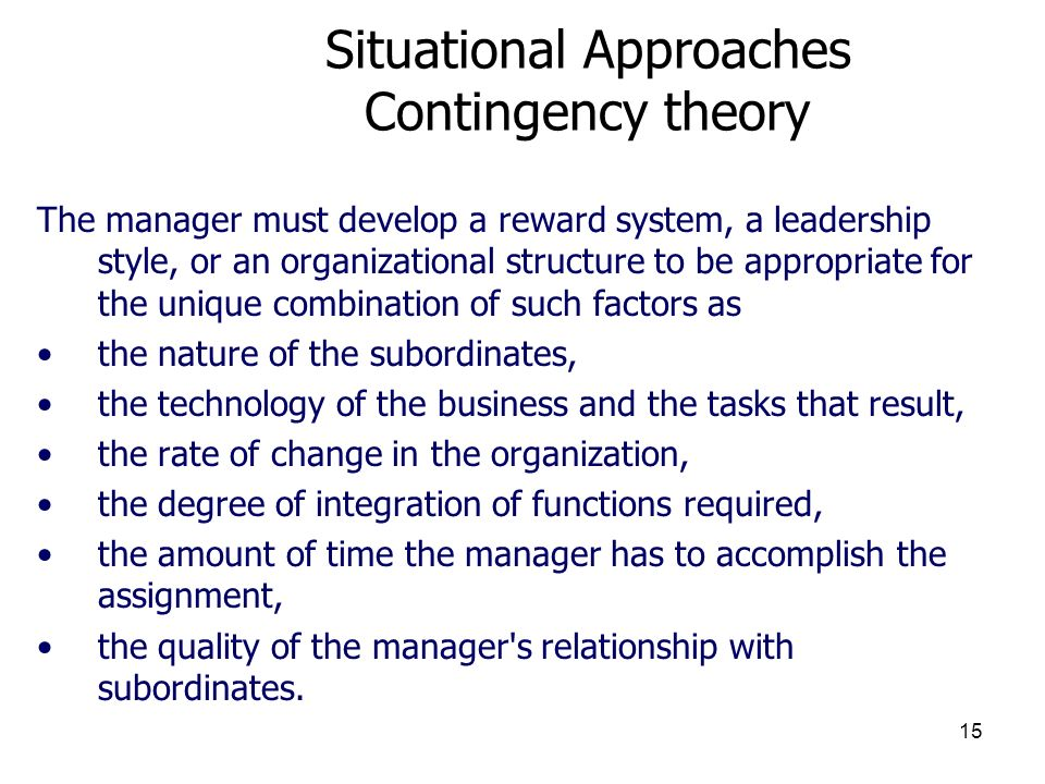 Situational Approaches Contingency theory