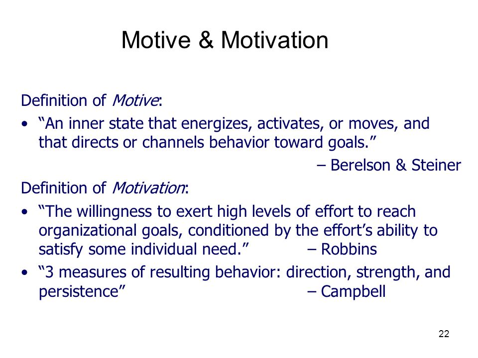 Motive & Motivation Definition of Motive: