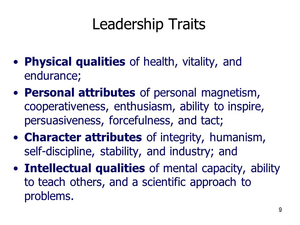 3/25/2017 Leadership Traits. Physical qualities of health, vitality, and endurance;