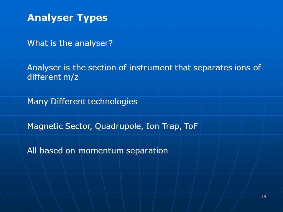 Analyser Types What is the analyser