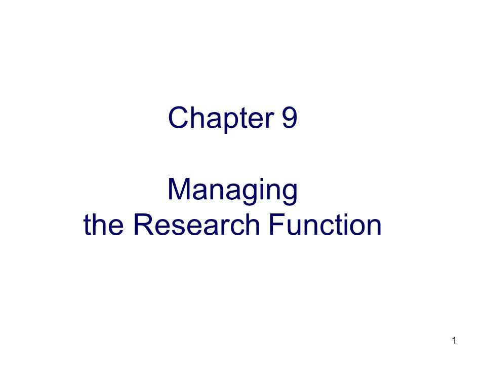 Chapter 9 Managing the Research Function