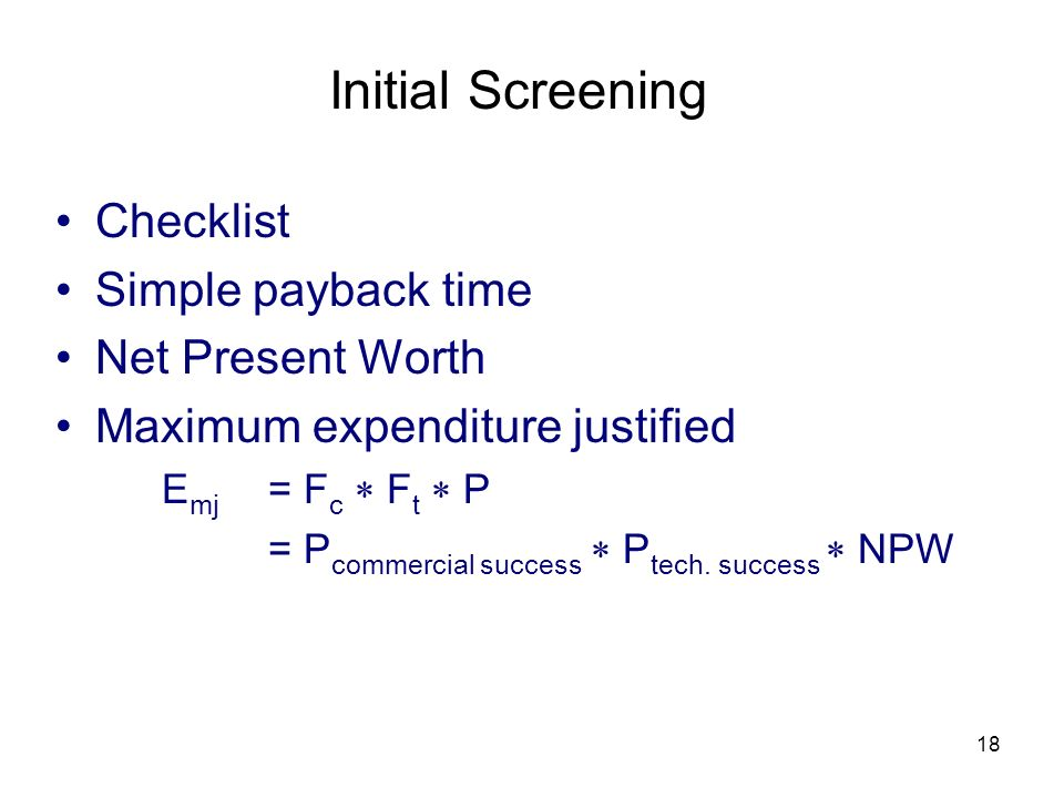 Initial Screening Checklist Simple payback time Net Present Worth
