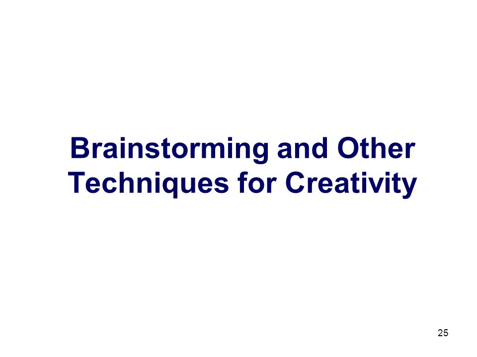 Brainstorming and Other Techniques for Creativity
