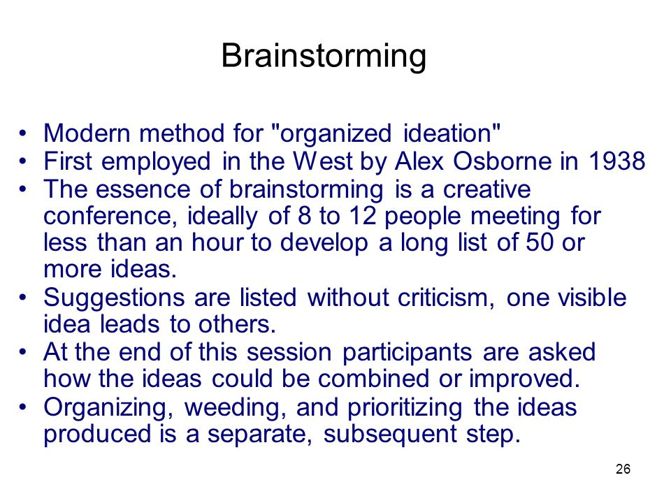 Brainstorming Modern method for organized ideation