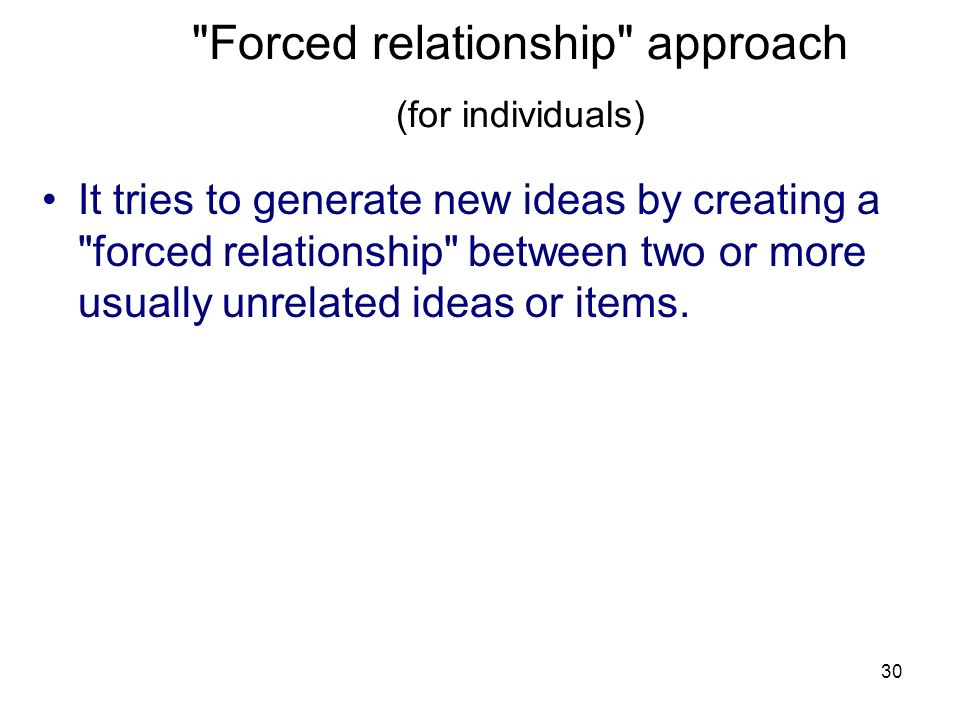 Forced relationship approach (for individuals)
