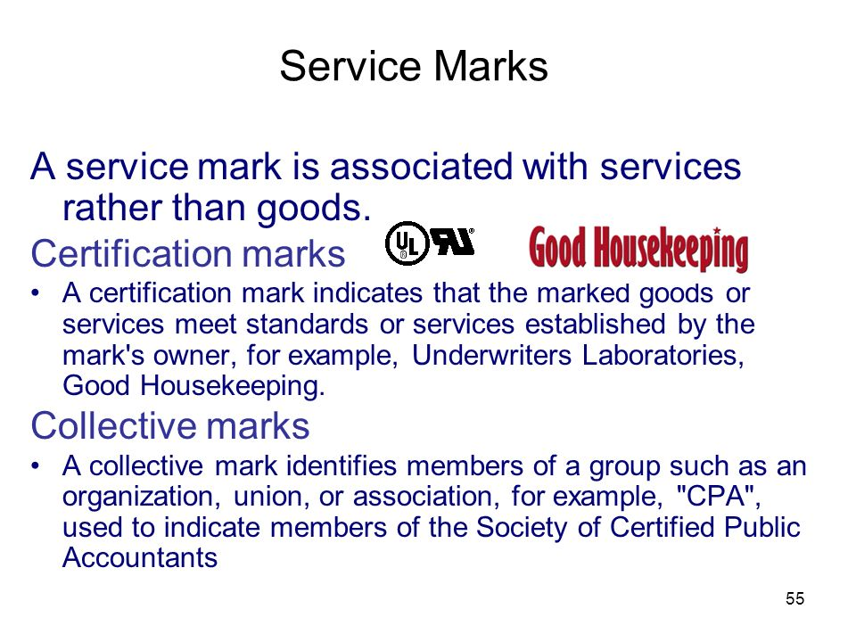 Service Marks A service mark is associated with services rather than goods. Certification marks.
