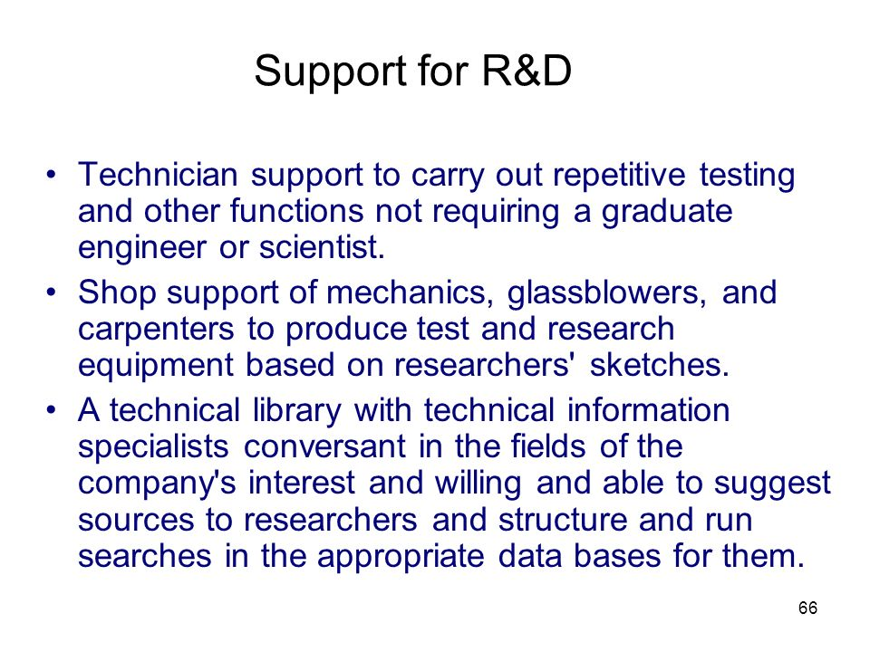 Support for R&D Technician support to carry out repetitive testing and other functions not requiring a graduate engineer or scientist.