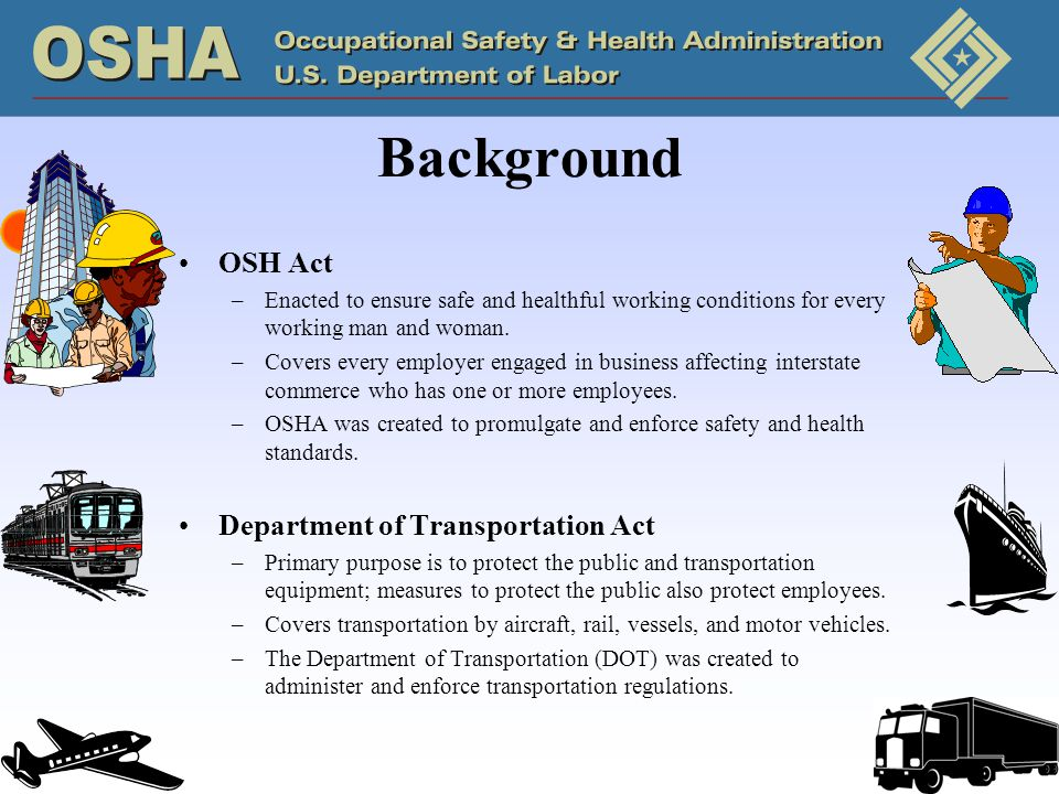 Background OSH Act Department of Transportation Act
