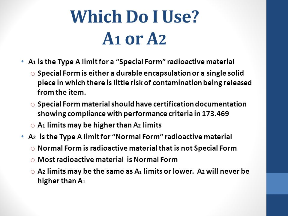 Which Do I Use A1 or A2 A1 is the Type A limit for a Special Form radioactive material.