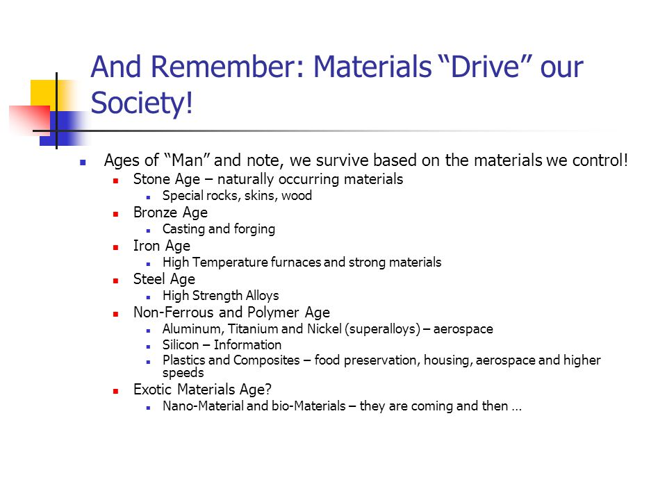 And Remember: Materials Drive our Society!