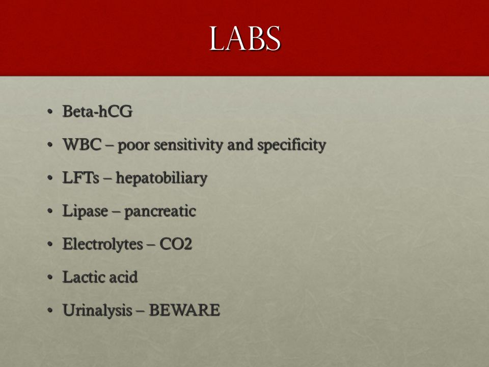 Labs Beta-hCG WBC – poor sensitivity and specificity