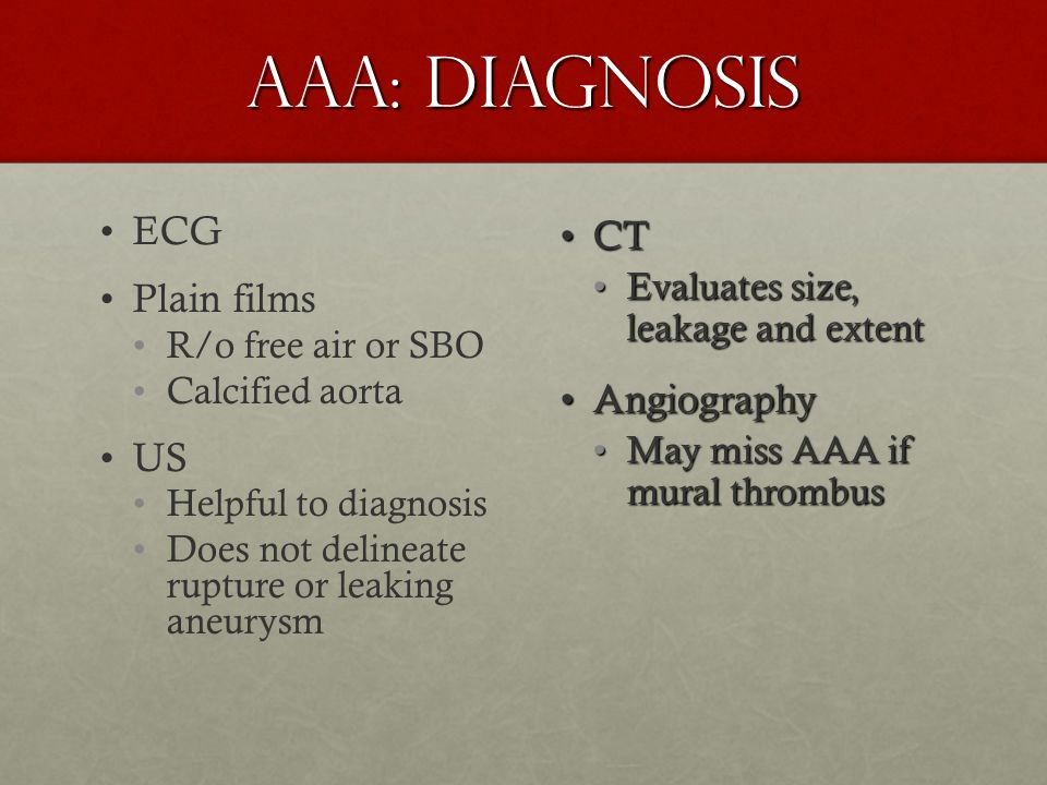 AAA: Diagnosis ECG Plain films US CT Angiography