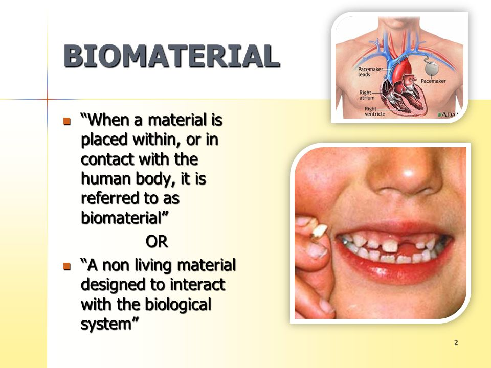 BIOMATERIAL When a material is placed within, or in contact with the human body, it is referred to as biomaterial