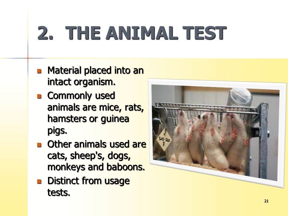 2. THE ANIMAL TEST Material placed into an intact organism.