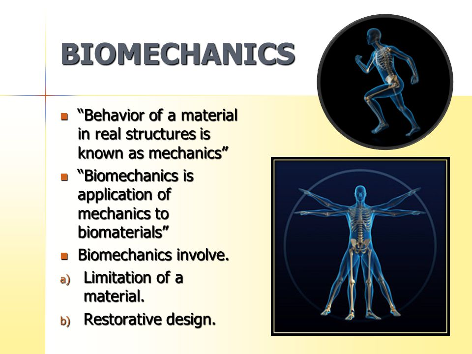 BIOMECHANICS Behavior of a material in real structures is known as mechanics Biomechanics is application of mechanics to biomaterials