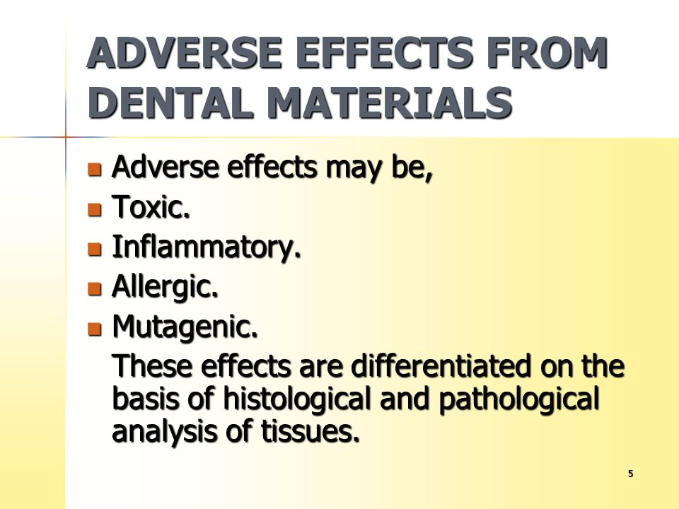 ADVERSE EFFECTS FROM DENTAL MATERIALS