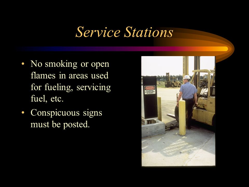 Service Stations No smoking or open flames in areas used for fueling, servicing fuel, etc.