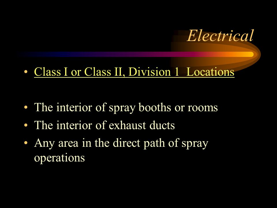 Electrical Class I or Class II, Division 1 Locations