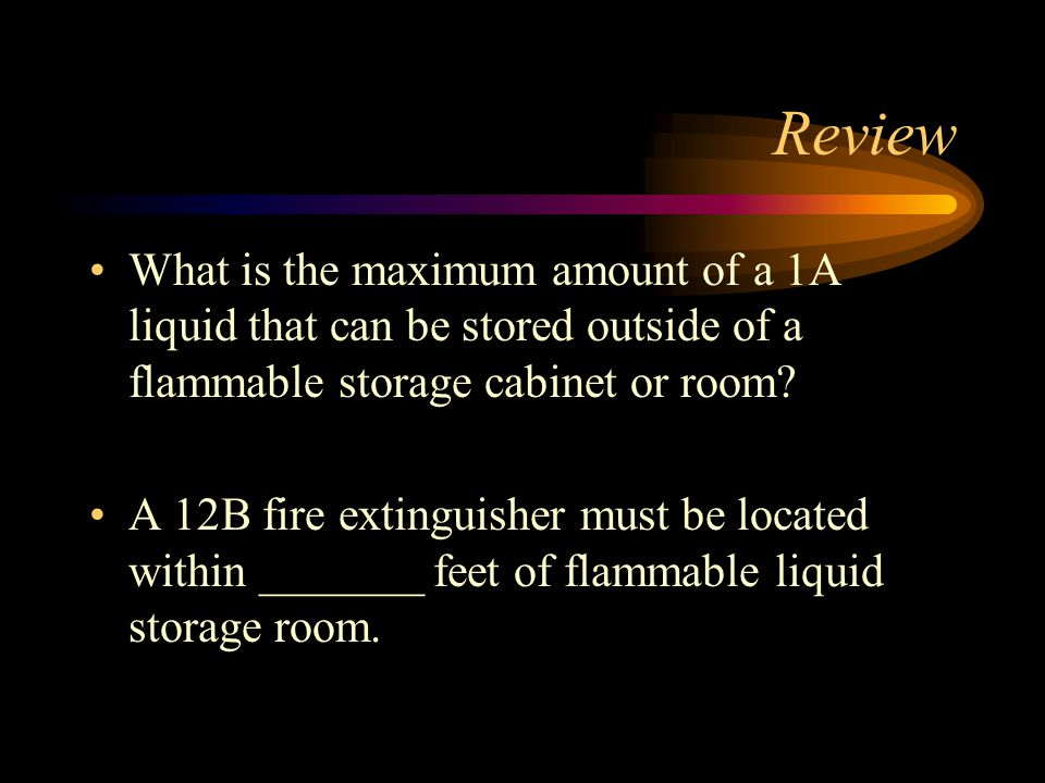 Review What is the maximum amount of a 1A liquid that can be stored outside of a flammable storage cabinet or room