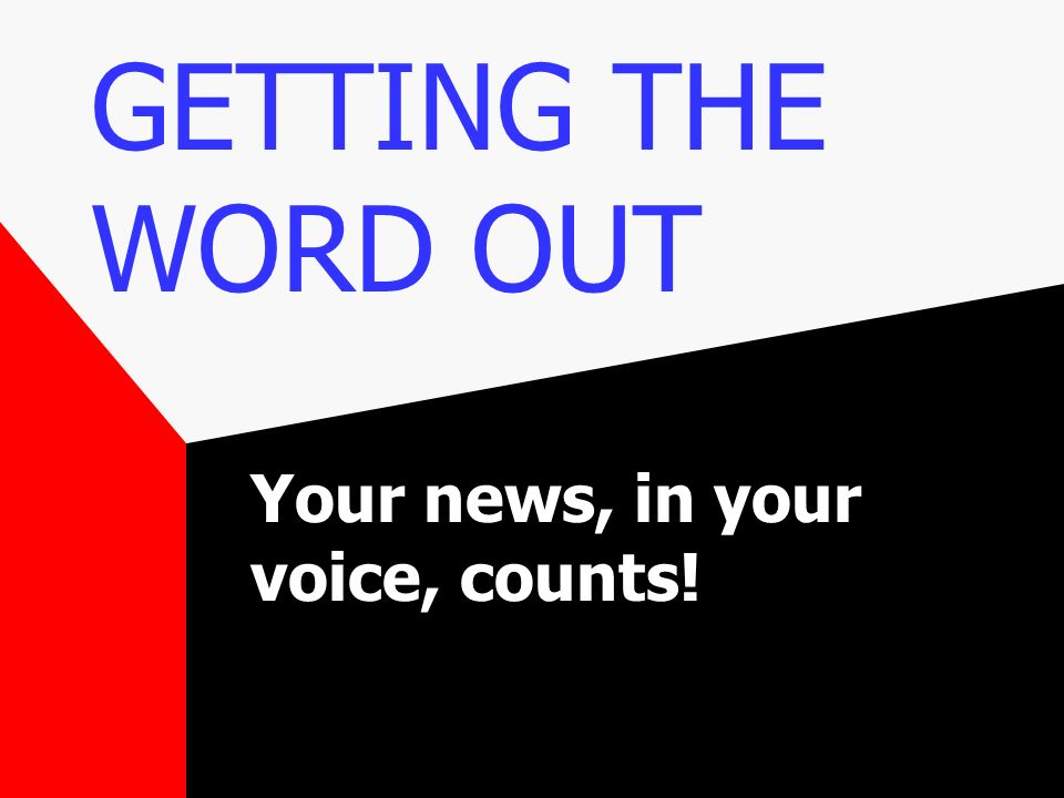 Your news, in your voice, counts!
