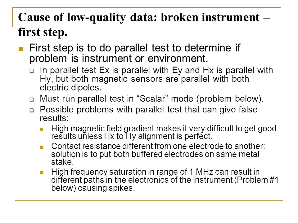 Cause of low-quality data: broken instrument – first step.