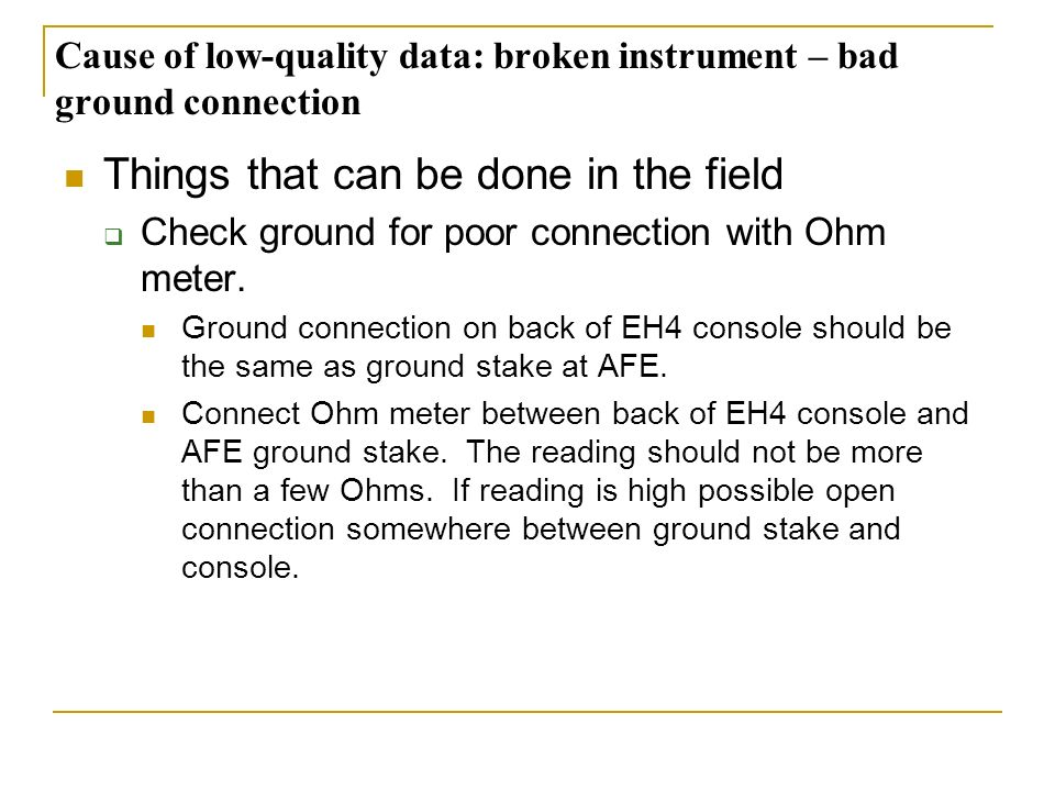 Cause of low-quality data: broken instrument – bad ground connection