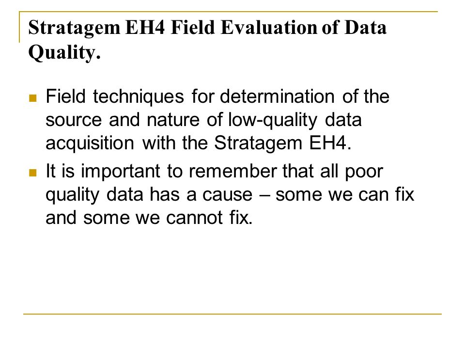 Stratagem EH4 Field Evaluation of Data Quality.
