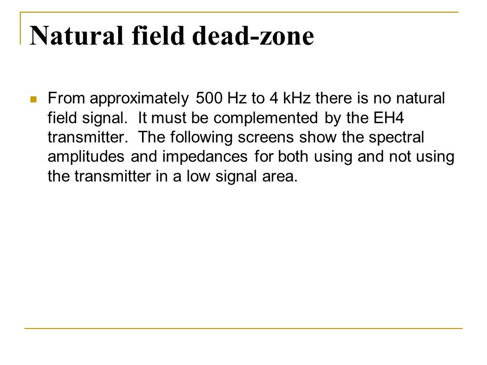 Natural field dead-zone