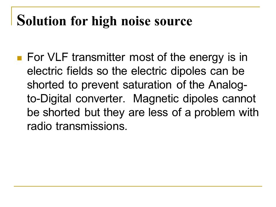 Solution for high noise source