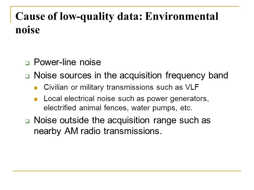 Cause of low-quality data: Environmental noise