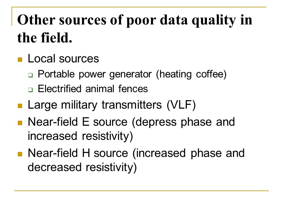 Other sources of poor data quality in the field.