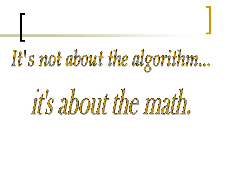 It s not about the algorithm...