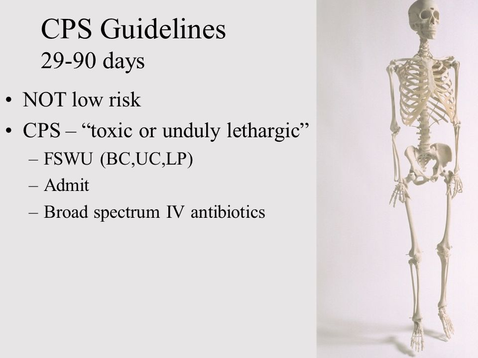 CPS Guidelines 29-90 days NOT low risk