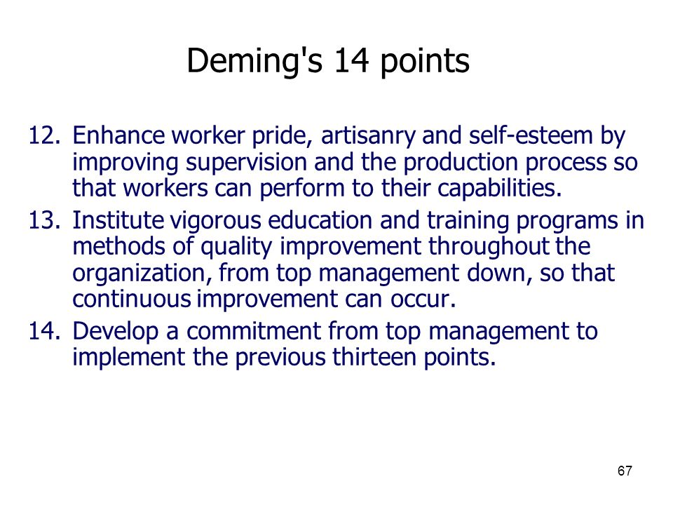 14 points of implementing quality improvement Implementing continuous quality improvement at the facility level  deming's 14 points create a constancy of purpose for improvement of product and service.
