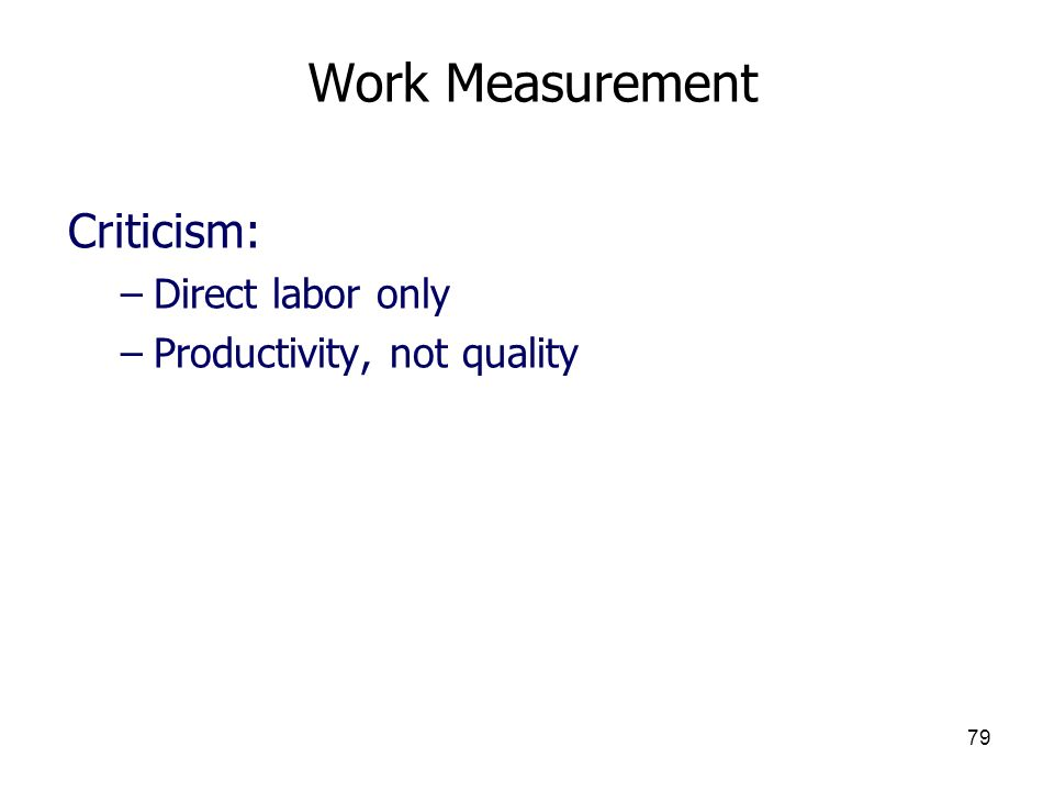 Work Measurement Criticism: Direct labor only