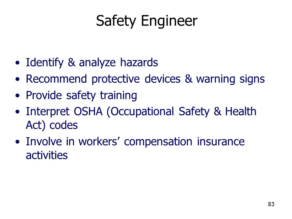 Safety Engineer Identify & analyze hazards
