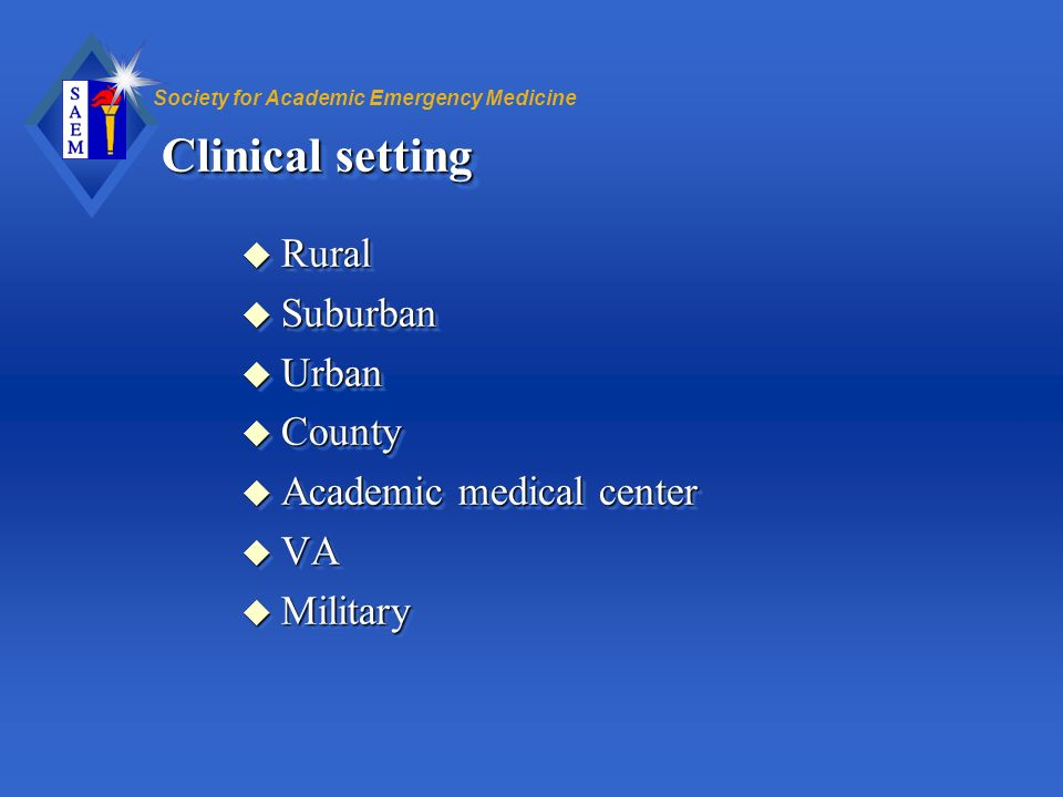 Clinical setting Rural Suburban Urban County Academic medical center