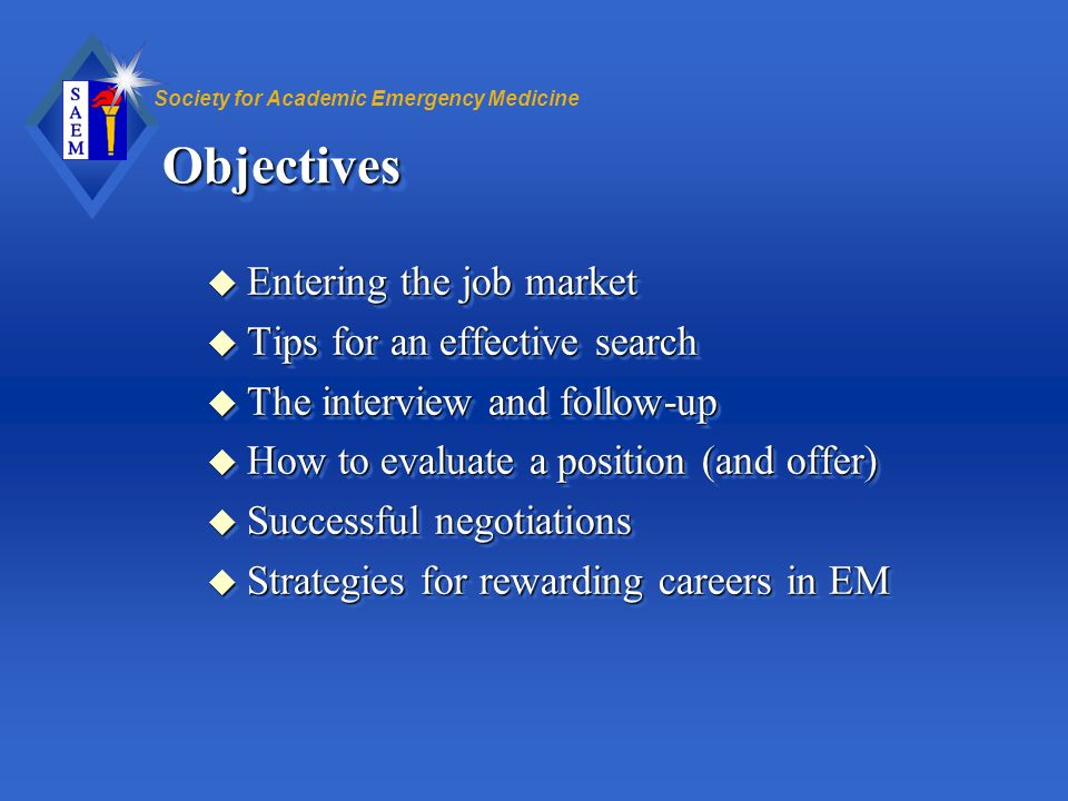 Objectives Entering the job market Tips for an effective search