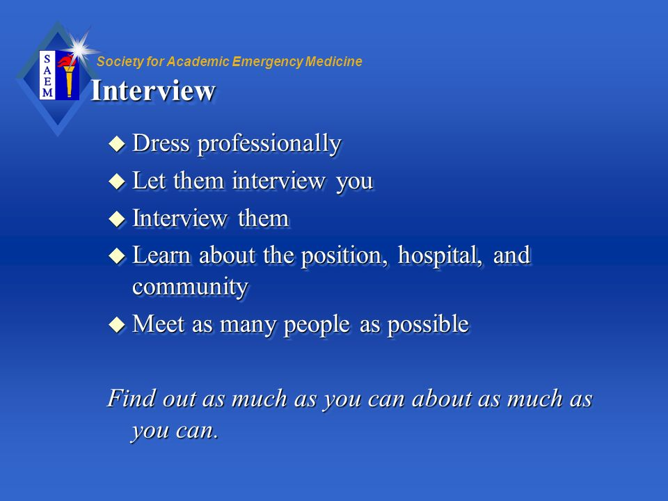 Interview Dress professionally Let them interview you Interview them