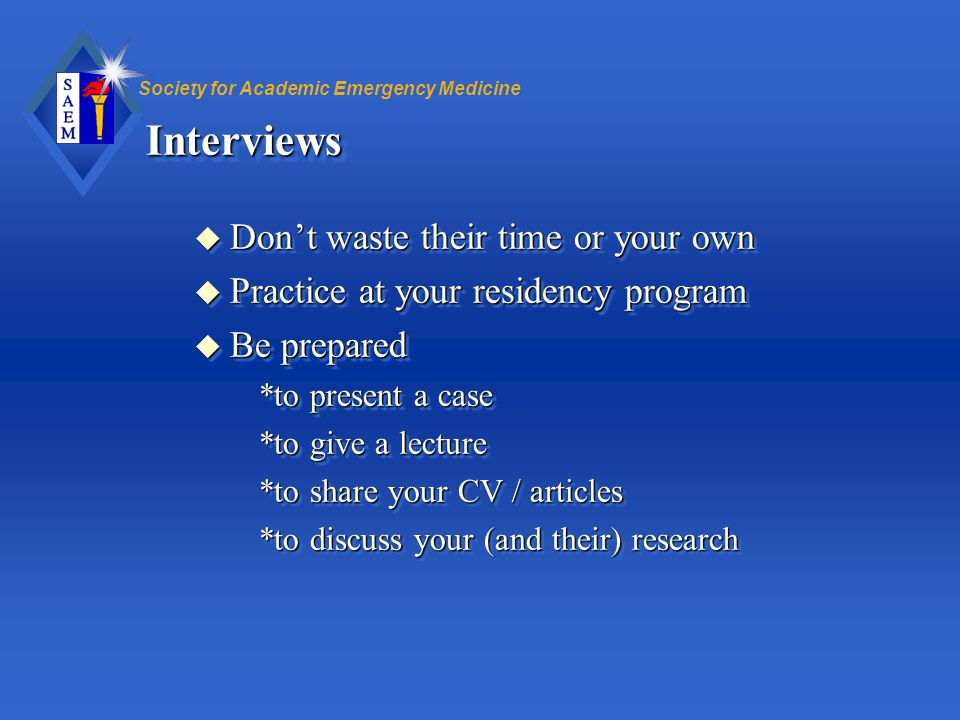 Interviews Don't waste their time or your own