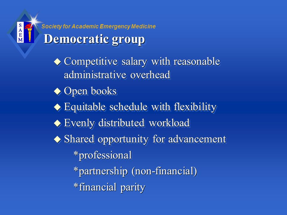 Democratic group Competitive salary with reasonable administrative overhead. Open books. Equitable schedule with flexibility.