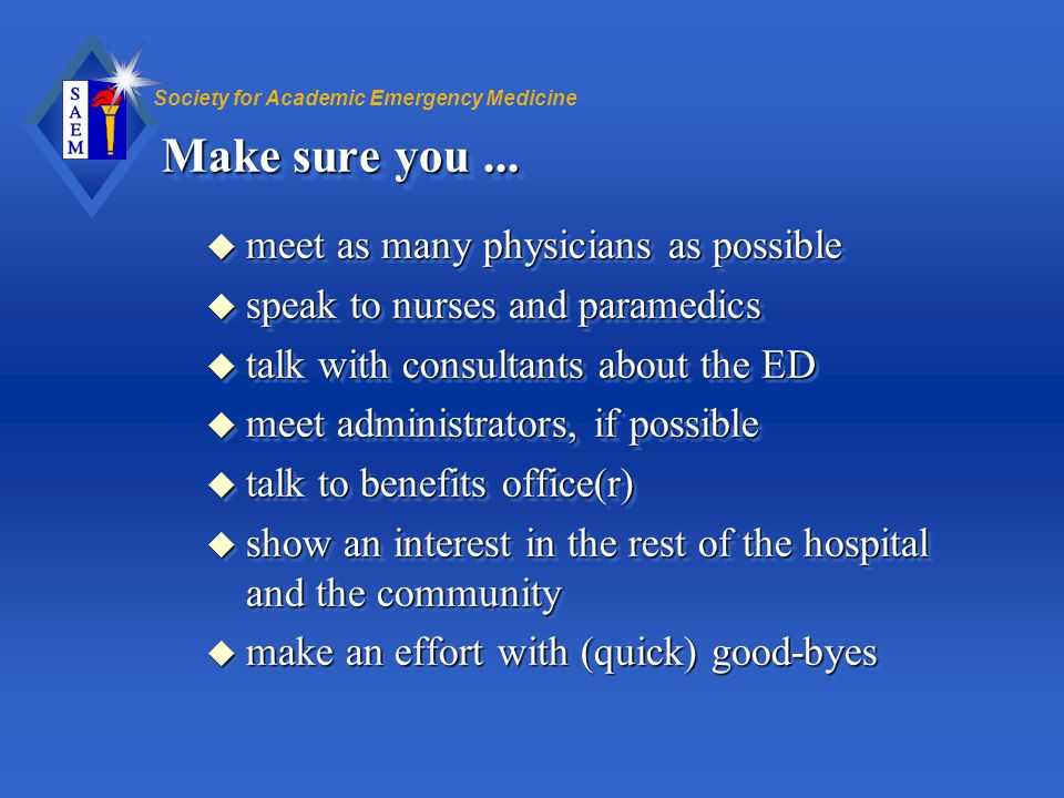 Make sure you ... meet as many physicians as possible