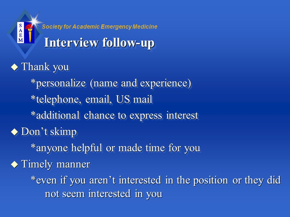 Interview follow-up Thank you *personalize (name and experience)