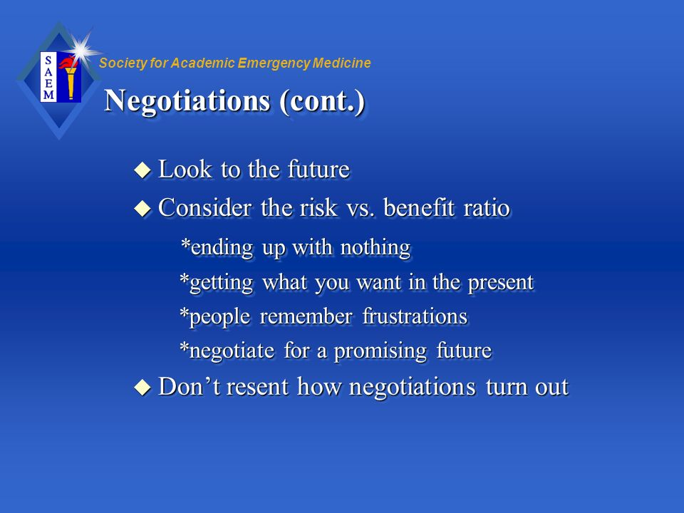 Negotiations (cont.) Look to the future